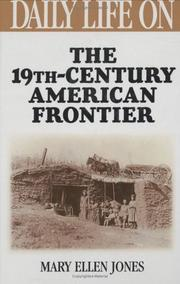 Cover of: Daily life on the nineteenth century American frontier