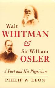 Cover of: Walt Whitman and Sir William Osler | Philip W. Leon