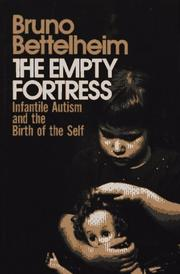 Cover of: The empty fortress: infantile autism and the birth of the self