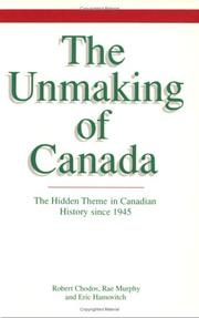 Cover of: The unmaking of Canada