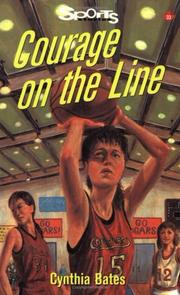 Cover of: Courage on the Line (Sports Stories Series) | Cynthia Bates