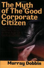 The myth of the good corporate citizen by Murray Dobbin