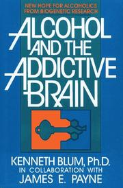 Alcohol and the addictive brain by Kenneth Blum
