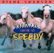 Cover of: Animals can be so speedy | Diane Swanson