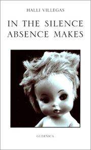Cover of: In the silence absence makes | Halli Villegas