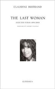 Cover of: The Last Woman: Selected Poems | Claudine Bertrand