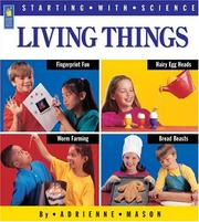 Cover of: Living Things (Starting with Science) | Adrienne Mason