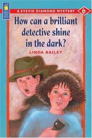 Cover of: How Can a Brilliant Detective Shine in the Dark? (A Stevie Diamond Mystery)