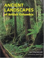 Cover of: Ancient Landscapes of British Columbia | Ian MacKenzie