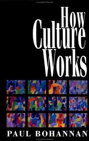 Cover of: How culture works | Paul Bohannan