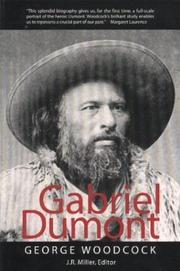Gabriel Dumont by George Woodcock