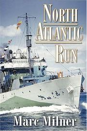 Cover of: North Atlantic run: the Royal Canadian Navy and the battle for the convoys