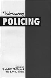 Cover of: Understanding policing by edited by K.R.E. McCormick & L.A. Visano.
