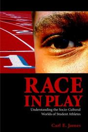 Cover of: Race in Play | Carl E. James