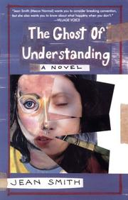 Cover of: The ghost of understanding | Smith, Jean