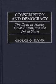 Cover of: Conscription and Democracy | George Q. Flynn