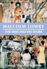 Cover of: Malcolm Lowry: The Man and His Work