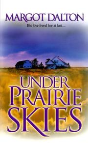 Cover of: Under Prairie Skies | Margot Dalton