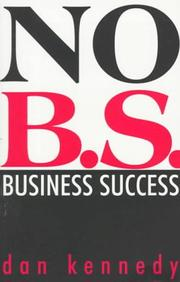 Cover of: No B.S. Business Success (Self-Counsel Business Series) | Dan S. Kennedy
