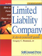 How to Form and Operate a Limited Liability Company by Gregory C. Damman