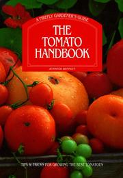 Cover of: The Tomato Handbook: Tips and Tricks for Growing the Best Tomatoes A Firefly Gardener's Guide