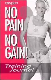 Cover of: Oxygen No Pain No Gain--Training Journal (for Women): Training Journal (for Women)