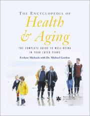 The Encyclopedia of Health and Aging by Evelyne Michaels, Michael Gordon