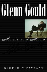 Cover of: Glenn Gould Music and Mind | Geoffrey Payzant