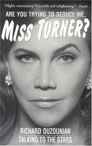 Cover of: Are You Trying To Seduce Me, Miss Turner? | Richard Ouzounian