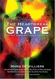 Cover of: The Heartbreak Grape, Revised and Updated: A Journey in Search of the Perfect Pinot Noir