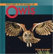 Cover of: Welcome to the World of Owls (Welcome to the World Series) | Diane Swanson