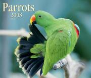 Cover of: Parrots 2008 (Calendar) | Firefly Books