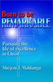 Cover of: Born to Be Remarkable - Pursuing the Life of Excellence in Christ