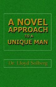 Cover of: A Novel Approach to a Unique Man