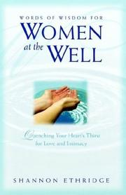 Cover of: Words of Wisdom for Women at the Well: Quenching Your Heart's Thirst for Love and Intimacy