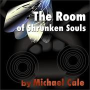 Cover of: The Room of Shrunken Souls | Michael Cale