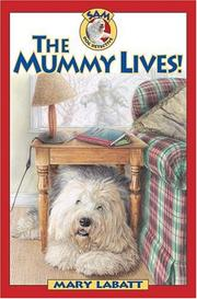 Cover of: The Mummy Lives (Sam: Dog Detective) | Mary Labatt
