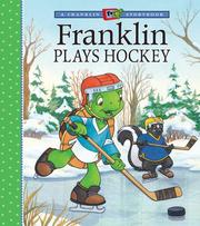 Cover of: Franklin Plays Hockey (A Franklin TV Storybook)