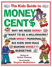 Cover of: The Kids Guide to Money Cents | Keltie Thomas