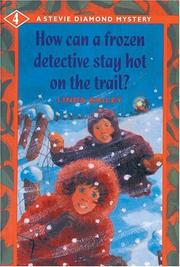 Cover of: How Can a Frozen Detective Stay Hot on the Trail? (A Stevie Diamond Mystery) | Linda Bailey