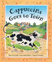 Cover of: Cappuccina Goes to Town | Mary Smith