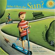 Cover of: Who Likes the Sun? (Exploring the Elements) | Etta Kaner