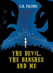 Cover of: The Devil, the Banshee and Me | L.M Falcone