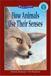 Cover of: How Animals Use Their Senses (Kids Can Read) | Pamela Hickman