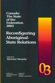 Cover of: Canada: The State Of The Federation, 2003 : Reconfiguring Aboriginal-state Relations (Canada: The State of the Federation)