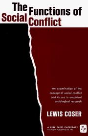 The functions of social conflict by Lewis A. Coser