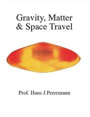 Cover of: Gravity, Matter & Space Travel