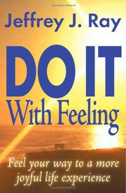 Cover of: Do It With Feeling | Jeffrey J. Ray