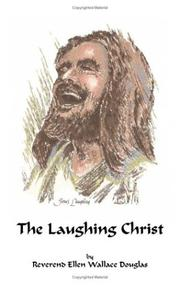 Cover of: The Laughing Christ by Reverend Ellen Wallace Douglas
