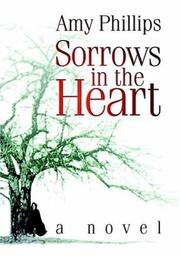 Cover of: Sorrows in the Heart | Amy Phillips